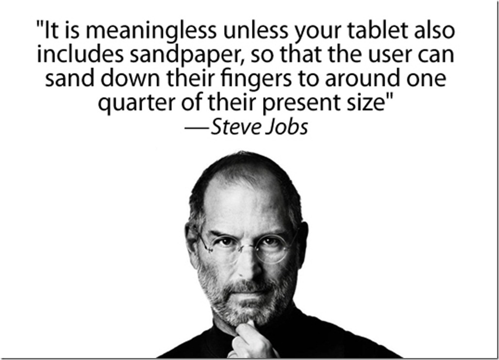 Steve Jobs  Quote (About tablet sandpaper ipod iphone ipad fingers Apple)