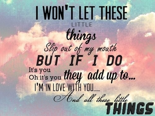 Little Things Quote (About typography sky love little things slip out of my mouth in love)