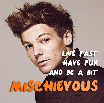 Louis Tomlinson Quote (About mischivous live life inspirational fast dream)