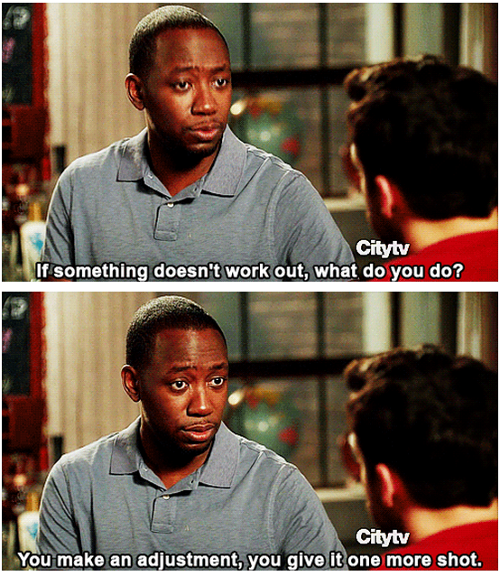 New Girl Quote (About truth success never give up move on inspirational failed changes adjustment)