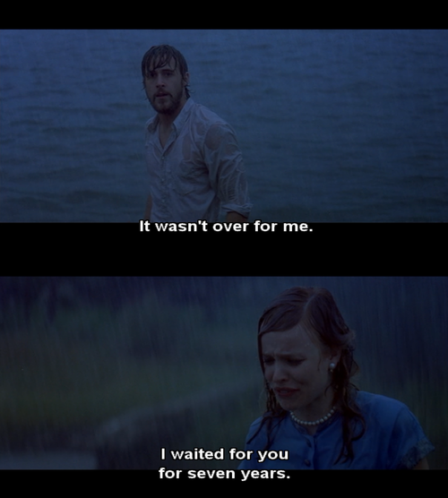The Notebook (2004)  Quote (About waiting seven years over love)