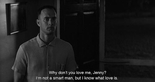 Forrest Gump (1994)  Quote (About what love is stupid smart meaning of love love jenny black and white)