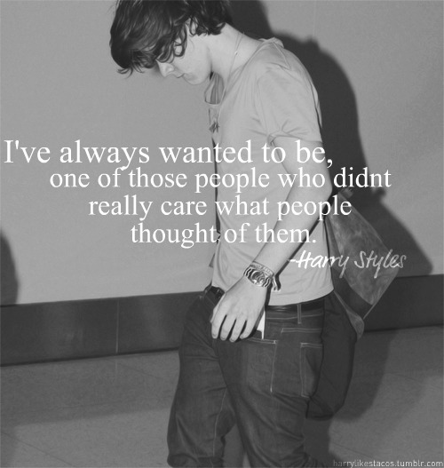 Harry Styles  Quote (About care)