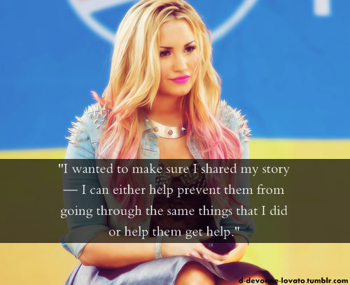 Demi Lovato  Quote (About young rolemodel story rolemodel rehab prevent help)