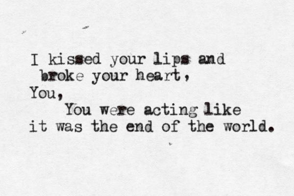 U2 Until The End Of The World Quote (About typography love lips kiss heart breaking heart end of the world breakups break up black and white)