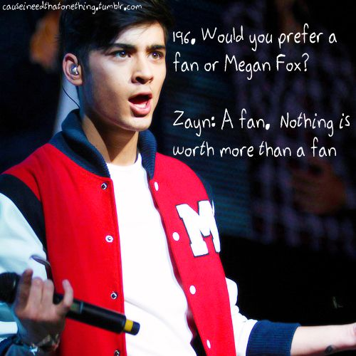 Zayn Malik Quote (About megan fox fans fan 1d fans)