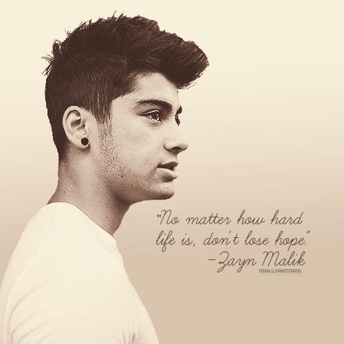 Zayn Malik Quote (About tough life hopeless hope hard dream)