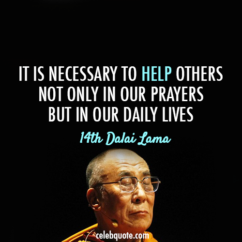 14th Dalai Lama (Tenzin Gyatso) Quote (About prayers life helpful help other daily lives)