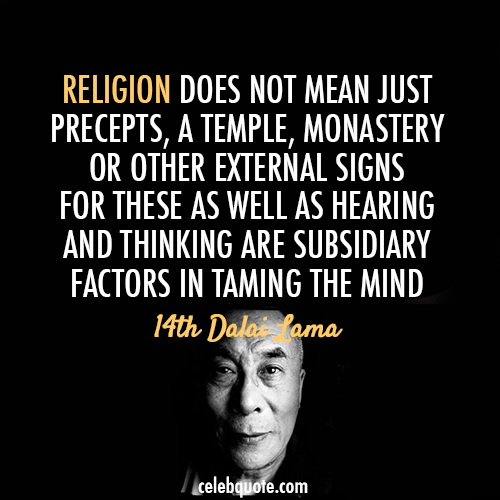 14th Dalai Lama (Tenzin Gyatso) Quote (About temple religion percepts mind)