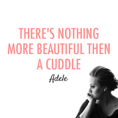 Adele Quote (About love cuddle boyfriend beautiful)
