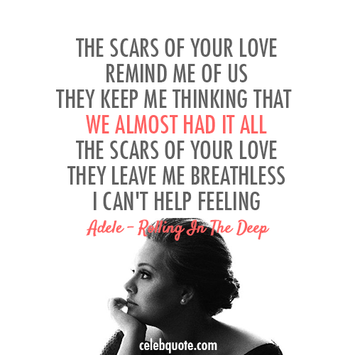 Adele, Rolling In The Deep Quote (About scars love feelings celebquote breathless breakups break ups)