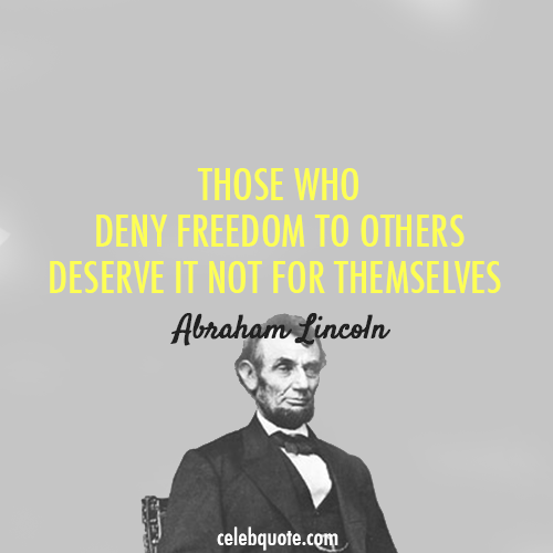 Abraham Lincoln Quote (About deserve deny freedom)