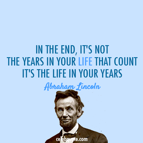 Abraham Lincoln Quotes On Life Captivating Abraham Lincoln Quote About Death Die Experience Life Years