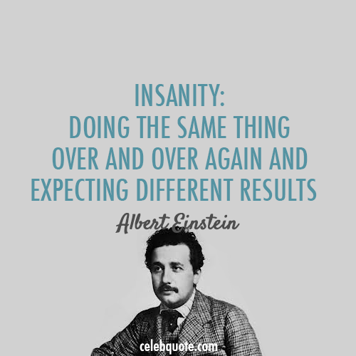 Albert Einstein Quote (About test science results insanity doing)