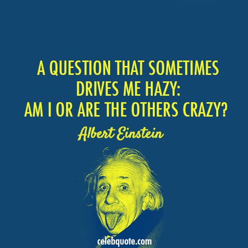 albert einstein quote about crazy hazy question