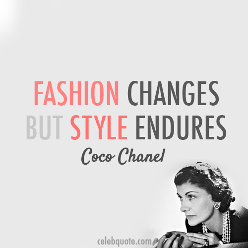 Coco Chanel Quote (About style fashion endures)