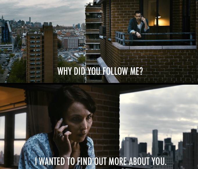 Dead Man Down (2013)  Quote (About understand strangers stalking movie 2013 follower follow me follow)