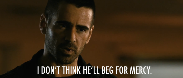 Dead Man Down (2013)  Quote (About movie 2013 killing beg for mercy)