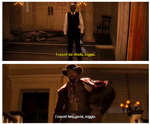 Django Unchained (2012) Quote (About two guns six shots nigger nigga)