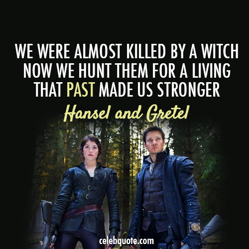 Hansel & Gretel: Witch Hunters (2013) Quote (About witches)