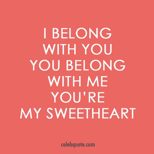 The Lumineers,Wesley Schultz Ho Hey Quote (About sweetheart love belong)