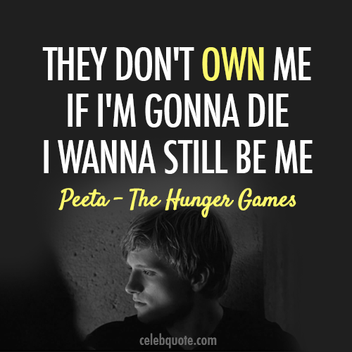 The Hunger Games (2012)  Quote (About own die be yourself be different)