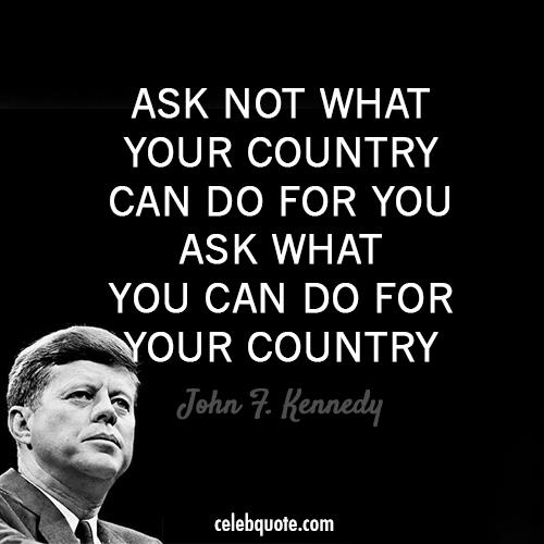 John F. Kennedy Quote (About USA sacrifice country contribute citizen America)