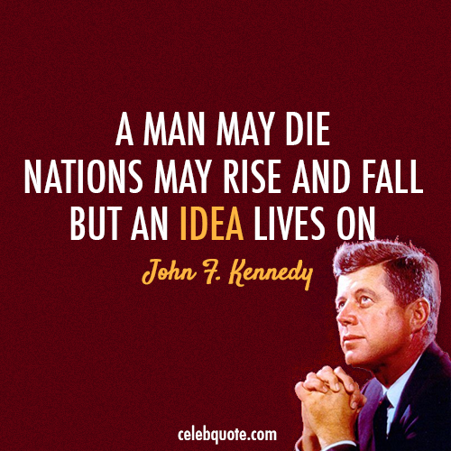 John F. Kennedy Quote (About rise nations idea fall die America)