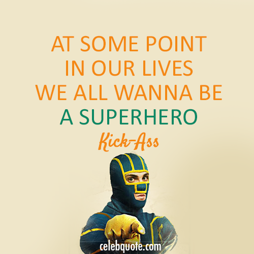Kick Ass (2010) Quote (About superheroes heroes gifs be special)