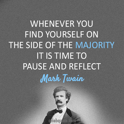 Mark Twain Quote (About unique special reflect pause majority be yourself be different)