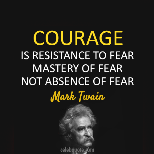 Mark Twain Quote (About fear courage)