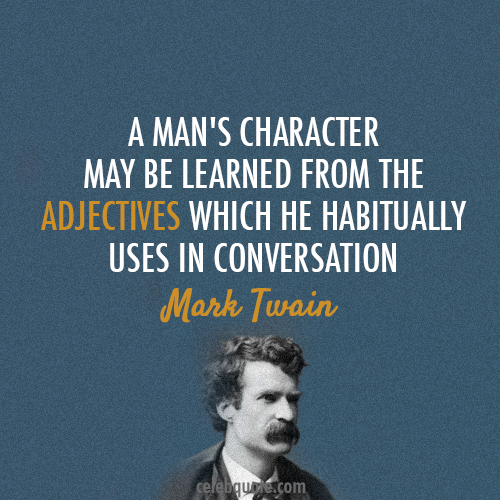 Mark Twain Quote (About languages conversation character adjectives)