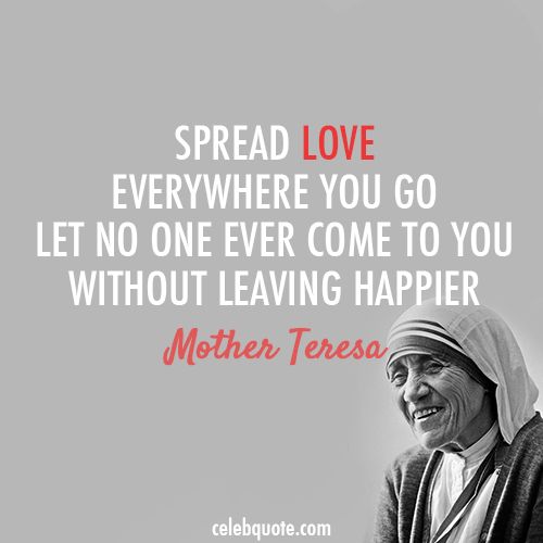 Mother Teresa Quote About Spread Love Peace Happy CQ Stunning Quotes About Happy Leaving
