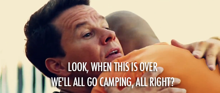 Pain & Gain (2013) Quote (About hug gay camping bromance)
