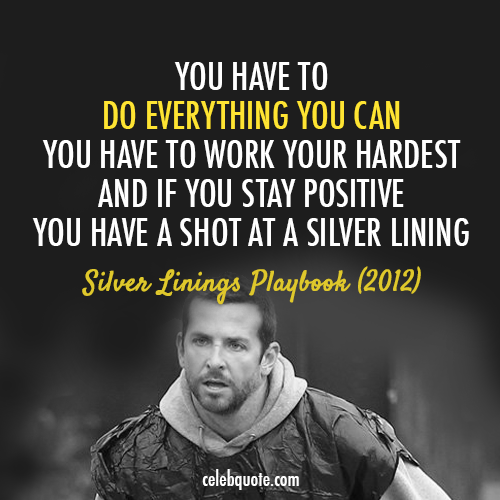 silver linings playbook 2012 quote about truth shot positive life