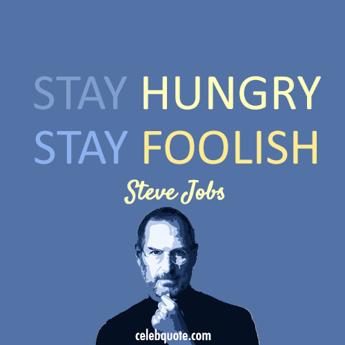 Steve Jobs Quote (About success learning hungry foolish)