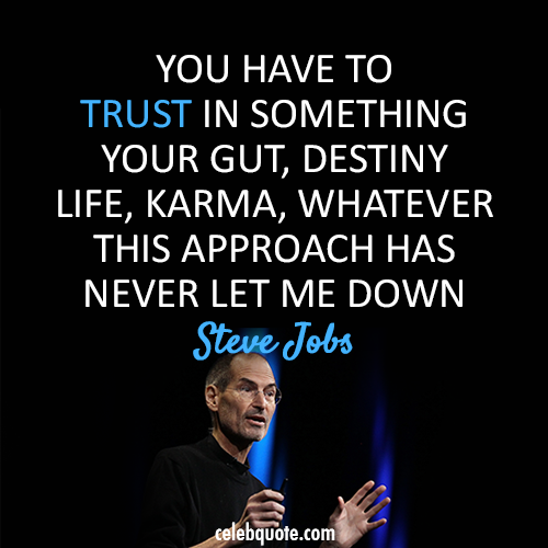 Steve Jobs Quote (About trust gut believe)