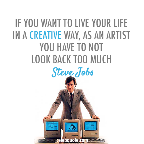 Steve Jobs Quote (About life creativity artist)