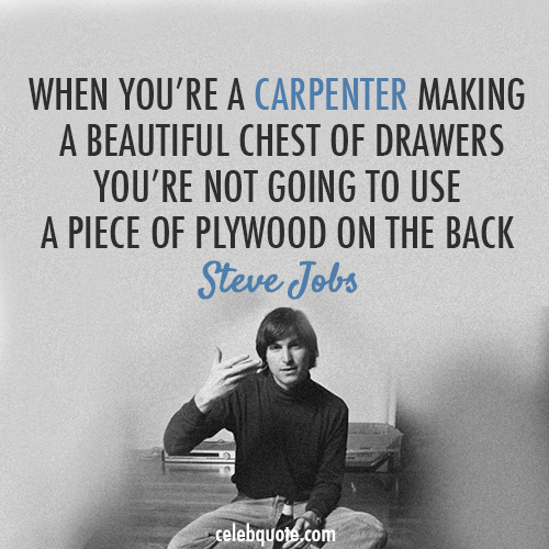 Steve Jobs Quote (About plywood design carpenter)