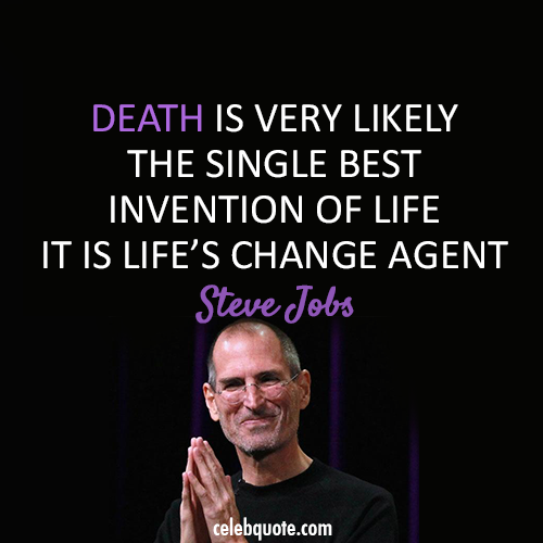 Steve Jobs Quote (About life invention death changes)