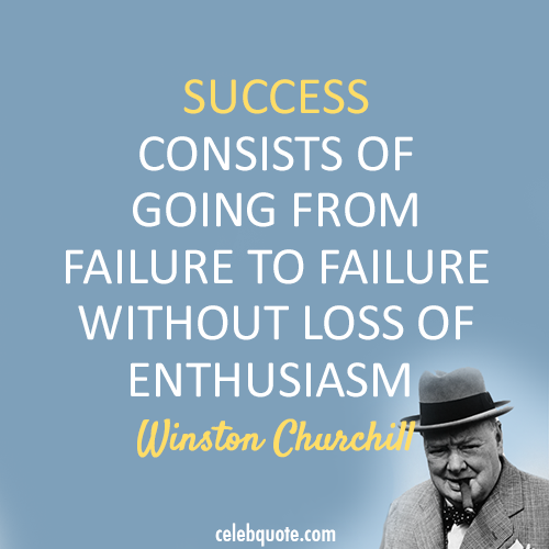 Winston Churchill Quote (About success failure enthusiasm)