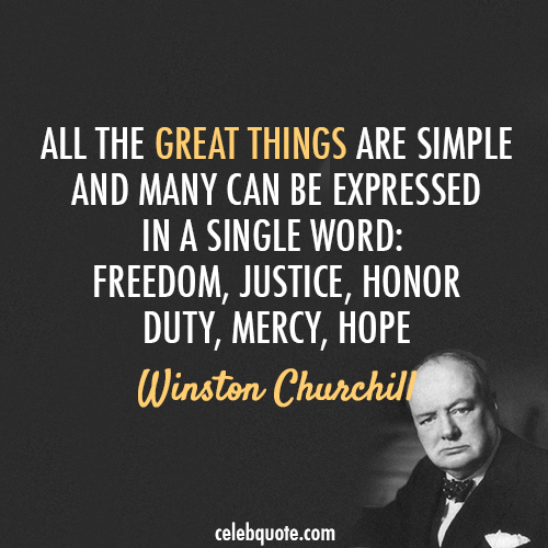 Winston Churchill Quote (About simple mercy justice hope honor freedom duty)