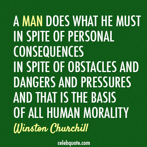Winston Churchill Quote (About morality man human failure challenges)