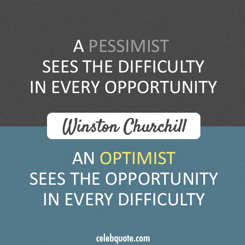 Winston Churchill Quote (About perssimist optimist opportunity difficulty)
