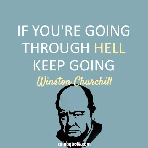 Winston Churchill Quote (About success hell)