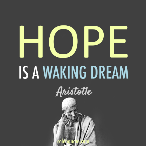 Aristotle Quote (About hope dream)
