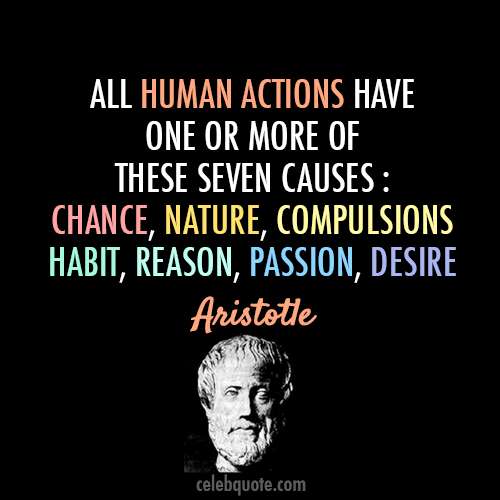 Aristotle Quote (About passion human desire chance causes)