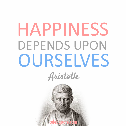 Aristotle Quote (About happiness be yourself)