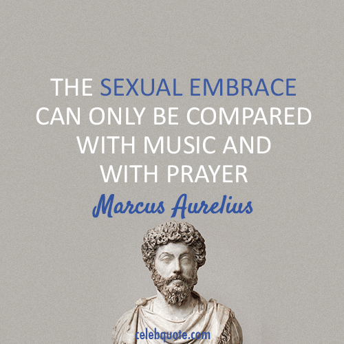Marcus Aurelius Quotes Impressive Marcus Aurelius Quote About Sex Prayer Music CQ