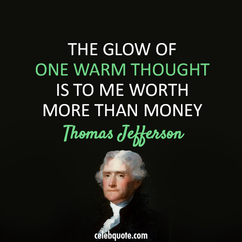 Thomas Jefferson Quote (About thought money)